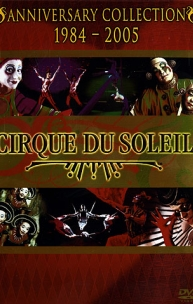 Cirque du Soleil: Anniversary Collection 1984-2005
