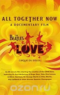 The Beatles Love: All Together Now. A Documentary Film
