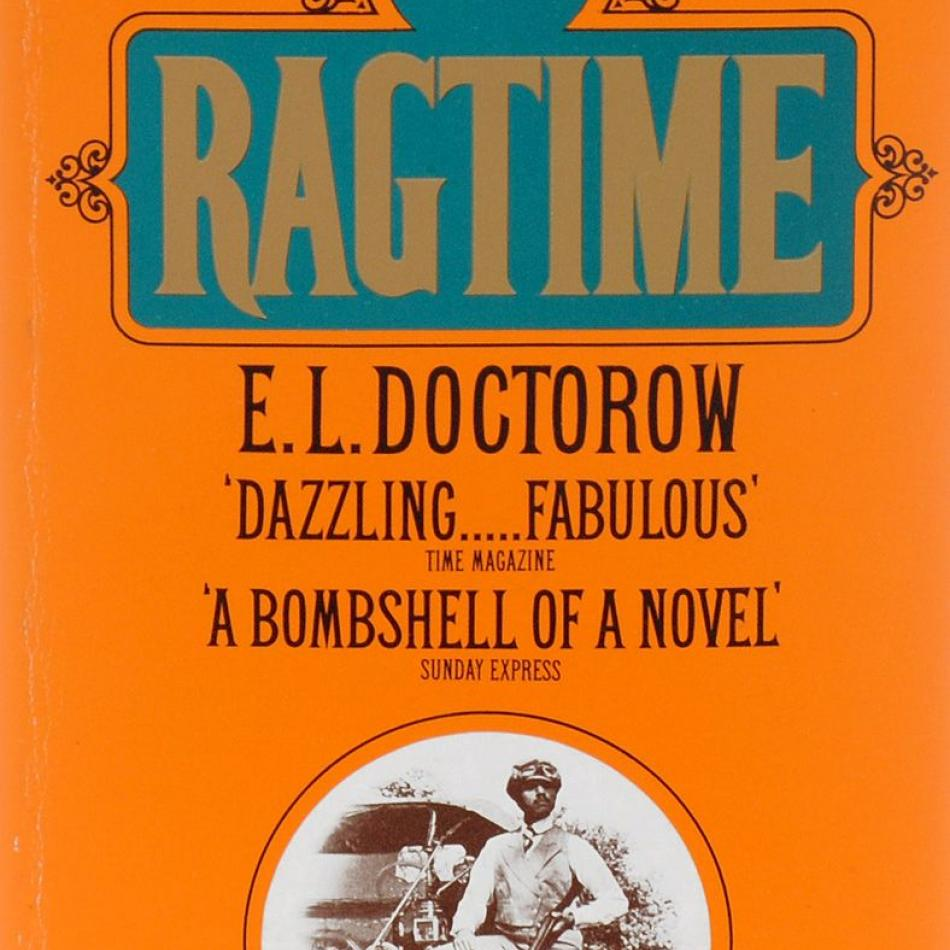 a view of the early century in the novel ragtime by el doctorow Ragtime by el doctorow and a great selection of similar used, new and collectible books available now at abebookscom ragtime by doctorow, first edition - abebooks abebookscom passion for books.