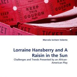 an analysis of lorraine hansberrys a raisin in the sun A raisin in the sun by lorraine hansberry home / literature / a raisin in the sun / character quotes / walter younger /  character analysis walter younger can be really hard to get along with for most of the first act, he's nasty to just about every other character in the play he picks fights with his sister, beneatha.