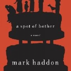 a spot of bother review Mark haddon's a spot of bother is a real oddity, patrick ness finds.